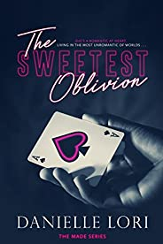 The Sweetest Oblivion (Made Book 1)