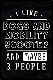 I Like Dogs And Mobility Scooter And Maybe 3 People Vintage Good Password book: Internet Address and Password Organizer Logbook with alphabetical ... & Website Logins, Internet address and