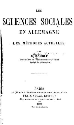 Les sciences sociales en Allemagne, les me?thodes actuelles (French Edition)