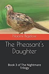 The Pheasant's Daughter: Book 3 of The Nightmare Trilogy Paperback