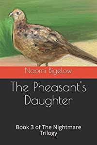 The Pheasant's Daughter: Book 3 of The Nightmare Trilogy