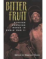 Bitter Fruit: African American Women in World War II (Volume 1)