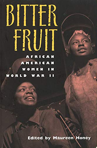 Search : Bitter Fruit: African American Women in World War II