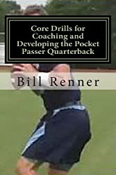 Core Drills for Coaching and Developing the Pocket Passer Quarterback