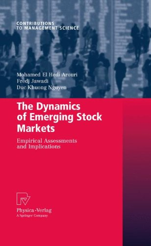 The Dynamics of Emerging Stock Markets: Empirical Assessments and Implications (Contributions to Management Science)