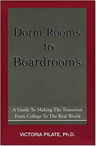 Dorm Rooms to Boardrooms by Victoria Pilate (2004-08-02)
