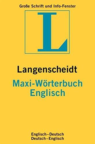 Langenscheidt Maxi-Wörterbücher / Langenscheidt Maxi-Wörterbücher: Englisch-Deutsch /Deutsch-Englisch