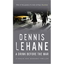 A Drink Before The War by Lehane, Dennis (2006) Paperback