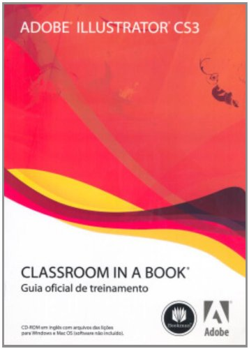 Adobe Illustrator CS3 - Série Classroom in a Book (Em Portuguese do Brasil) PDF