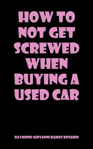 How to Not Get Screwed When Buying a Used Car