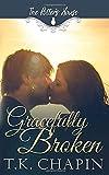 Gracefully Broken: A Contemporary Christian Romance (The Potter's House)
