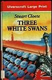 Three White Swans, Stuart Cloete, 0708924972