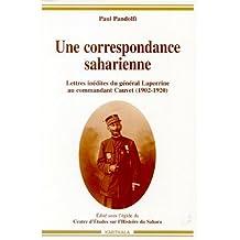 Une Correspondance Saharienne: Lettres Inedites General Laperrine