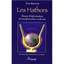 HATHORS (LES) : TROUSSE D'INFORMATIONS, DE TRANSFORMATIONS ET DE SONS