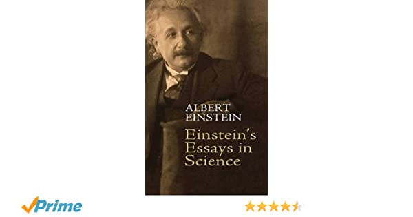Amazoncom Einsteins Essays In Science  Albert  Amazoncom Einsteins Essays In Science  Albert Einstein  Alan Harris Books