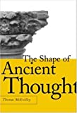 """The Shape of Ancient Thought - Comparative Studies in Greek and Indian Philosophies"" av Thomas McEvilley"