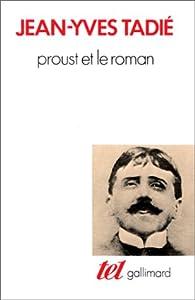Proust et le roman par Jean-Yves Tadié