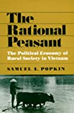 img - for The Rational Peasant: The Political Economy of Rural Society in Vietnam book / textbook / text book