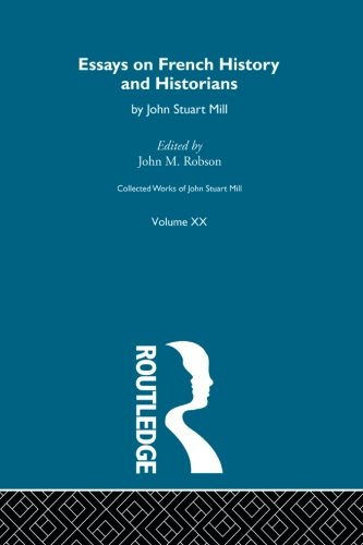 Collected Works of John Stuart Mill (Volume 20) (Collected Works Of Mill)