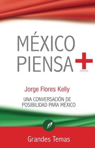 Mexico piensa + (Spanish Edition)