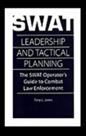 swat leadership and tactical planning the swat operator s guide to rh amazon co uk S.W.a.t CBS S.W.a.t CBS