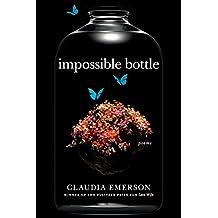 Impossible Bottle: Poems (Southern Messenger Poets)