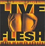 Live Flesh: Original Film Soundtrack By Alberto Iglesias