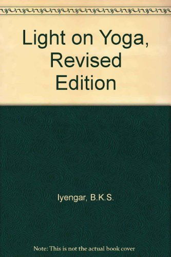 Light on Yoga, Revised Edition: B. K. S. Iyengar: Amazon.com ...