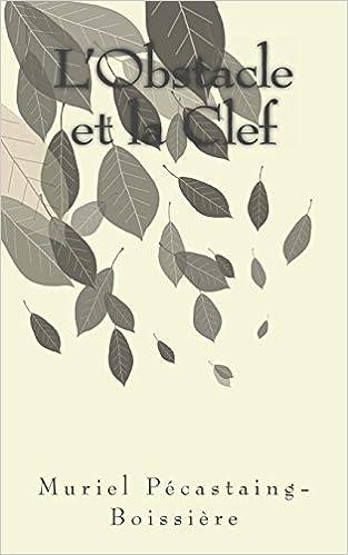 Epub ipad books téléchargezL'Obstacle et la Clef (French Edition) in French PDF DJVU FB2