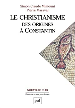 Book Christianisme, Des Origines a Constantin (French Edition)