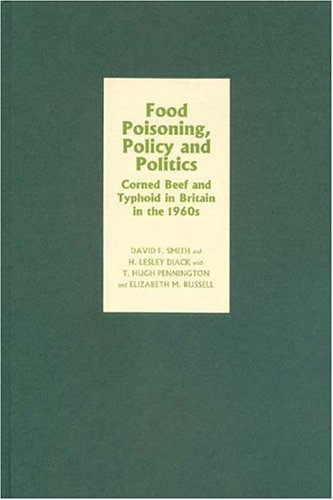 Food Poisoning, Policy and Politics: Corned Beef and Typhoid in Britain in the 1960s