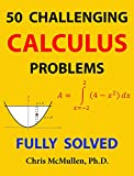 These 50 challenging calculus problems involve applying a variety of calculus skills. The exercises come with a good range of difficulty from milder challenges to very hard problems. On the page following each problem you can find the full solution w...
