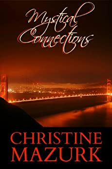 Mystical Connections (Mystical Series Book 1) by [Mazurk, Christine]