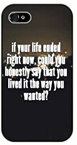 iPhone 5C If your life ended right now, could you honestly say that you lived it the way you wanted? - Black plastic case / Inspirational and motivational life quotes / SURELOCK AUTHENTIC by supermalls