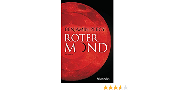 Download Roter Mond By Benjamin Percy