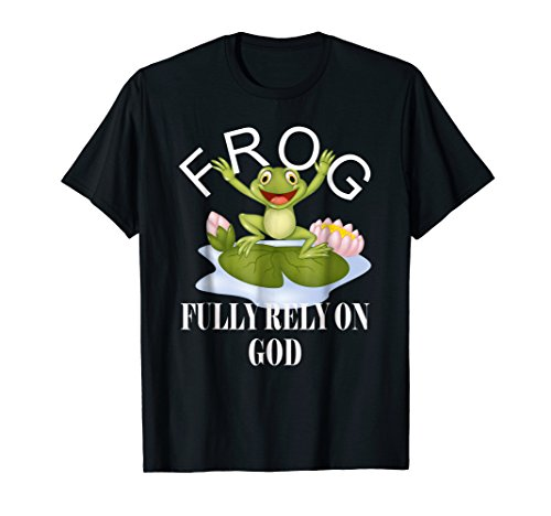 (Fully Rely On God FROG T-shirt Religious Faith)