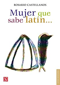 Mujer que sabe latín? par Castellanos