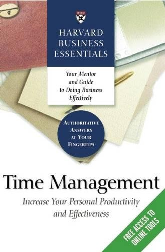 Increase Productivity - Time Management: Increase Your Personal Productivity And Effectiveness (Harvard Business Essentials)