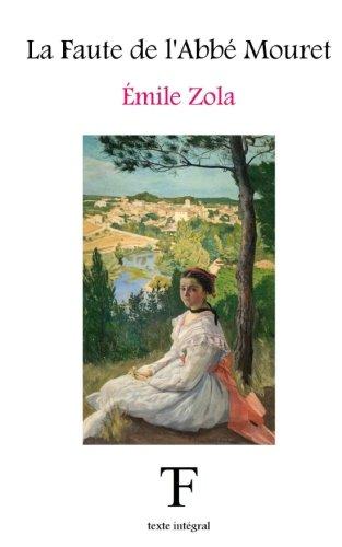 La Faute de l'Abbé Mouret (Les Rougon-Macquart) (Volume 5) (French Edition)