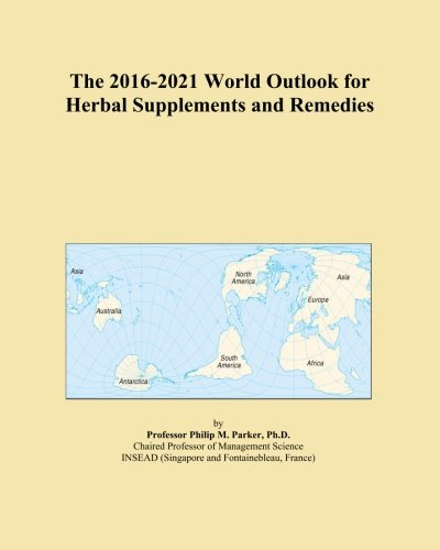 The 2016-2021 World Outlook for Herbal Supplements and Remedies