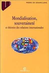 Mondialisation, souveraineté et théories des relations internationales par Pierre de Senarclens