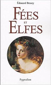 Fées et Elfes par Brasey