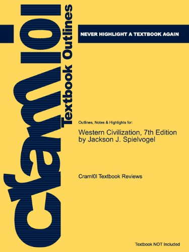 Outlines & Highlights for Western Civilization, 7th Edition by Jackson J. Spielvogel