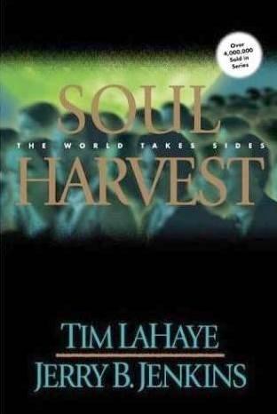 Soul Harvest (1999) (Book) written by Jerry B. Jenkins, Tim LaHaye