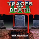 Traces Of Death III: Dead And Buried - Original Documentary Soundtrack Compilation