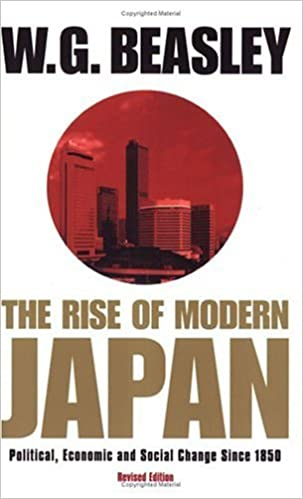 The Rise of Modern Japan, 3rd Edition: Political, Economic, and Social Change since 1850, Beasley, W. G.