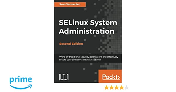Amazon com: SELinux System Administration - Second Edition