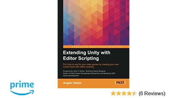 Extending Unity with Editor Scripting: Angelo Tadres
