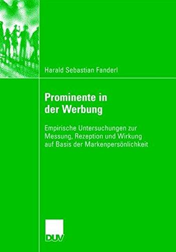 Prominente in der Werbung: Empirische Untersuchungen zur Messung, Rezeption und Wirkung auf Basis der Markenpersönlichkeit