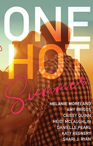One Hot Summer by [McLaughlin, Heidi, Regnery, Katy, Moreland, Melanie, Quinn, Caisey, Ryan, Shari J., Pearl, Danielle, Briggs, Amy]